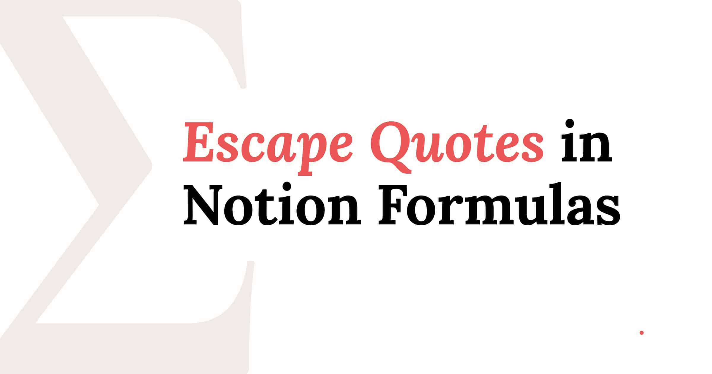 Escape Quotes in Notion Formulas